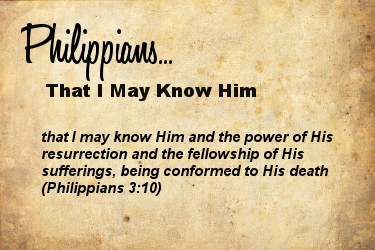 Philippians: That I May Know Him